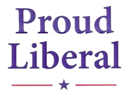 liberal, progressive, and proud